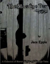 Get Jace Epple's Macabre Box of Short Stories
